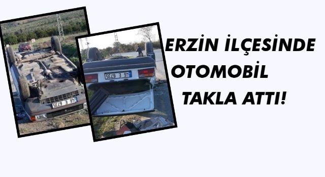 Erzin İlçesinde Otomobil Takla Attı