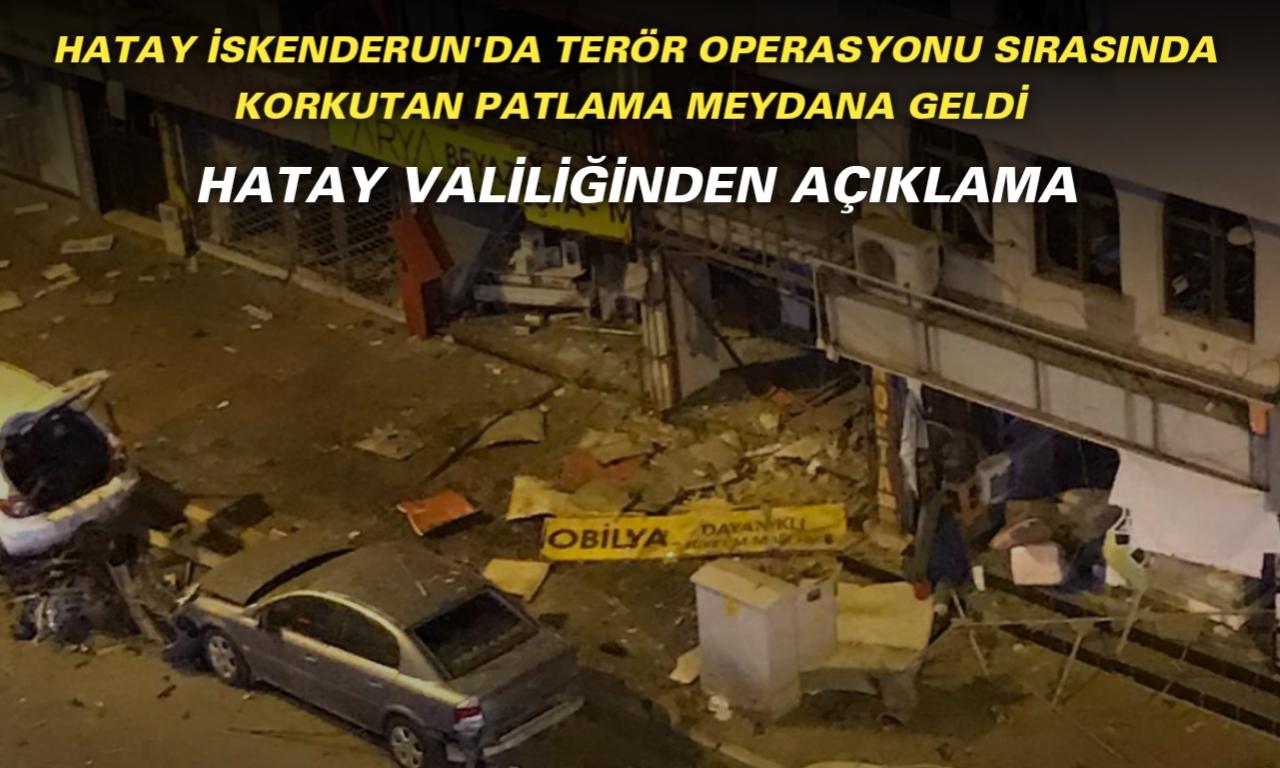 Hatay İskenderun'da Terör Operasyonu! Korkutan Patlama