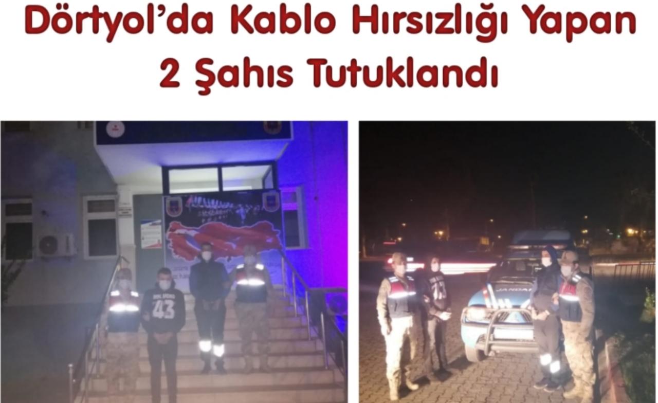Dörtyol'da kablo hırsızlığı yapan 2 şahıs tutuklandı