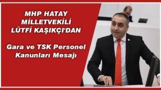Kaşıkçı'dan Gara ve TSK Personel Kanunları Mesajı