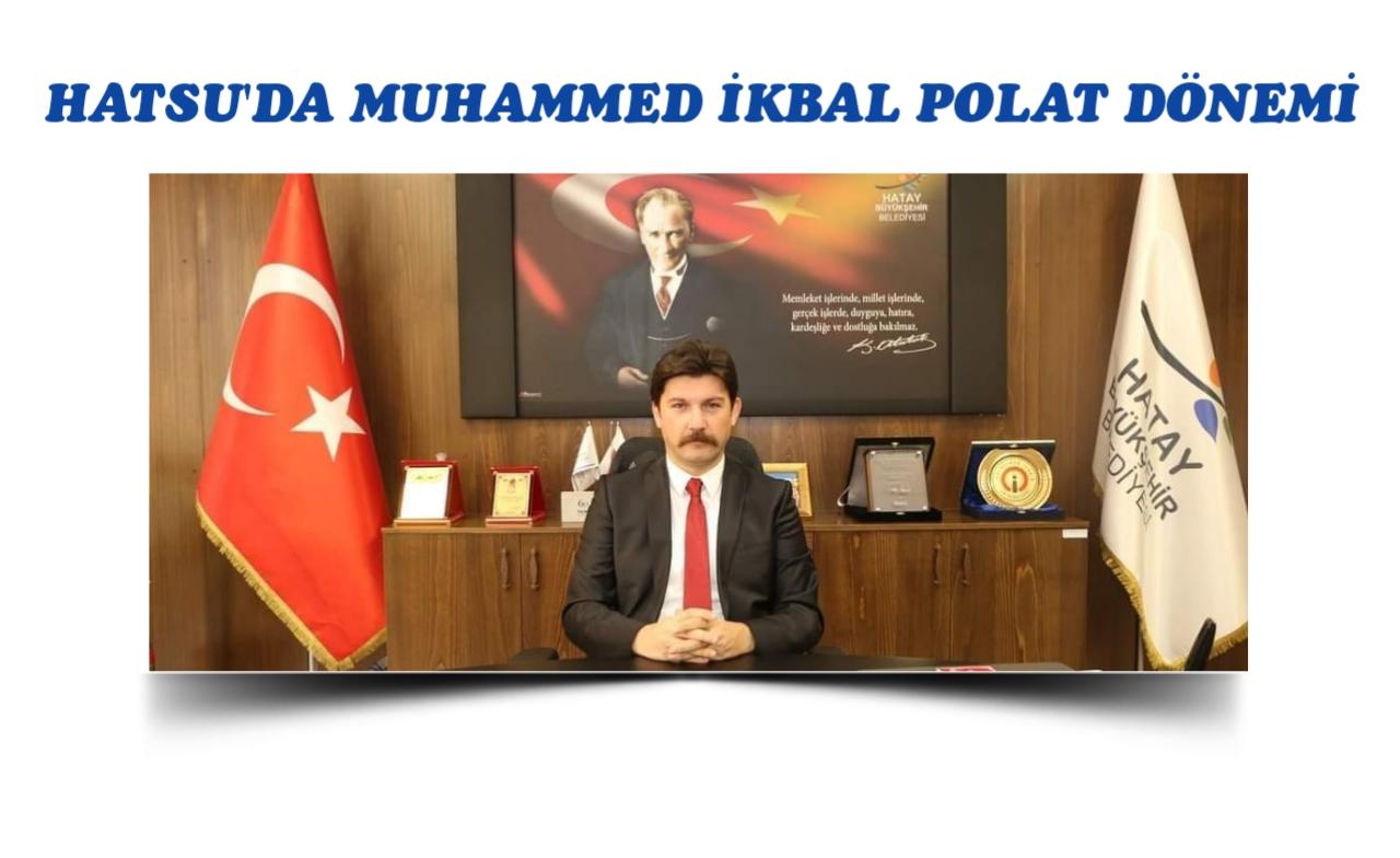 HATSU' da Muhammed İkbal Polat Dönemi