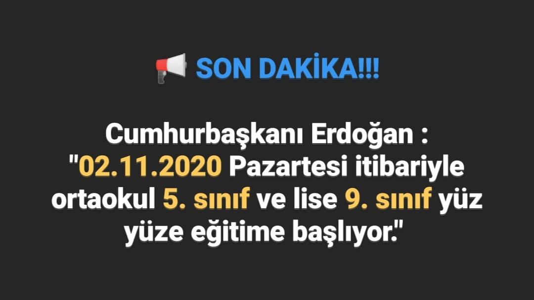 Cumhurbaşkanı Erdoğan: 5'inci ve 9'uncu sınıflarda yüz yüze eğitimi 2 Kasım'da başlatıyoruz.