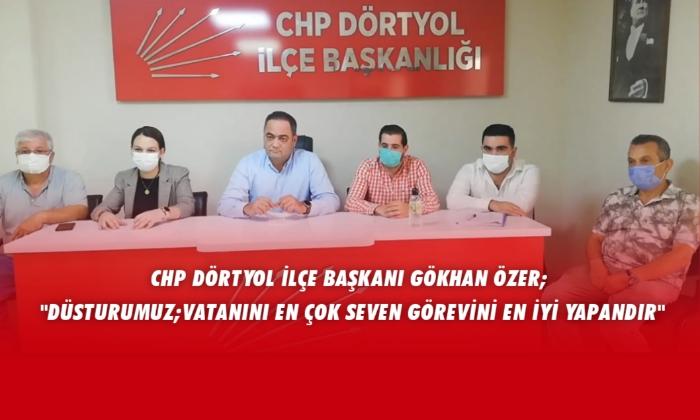 CHP Dörtyol İlçe Başkanı Gökhan Özer Basın Açıklaması