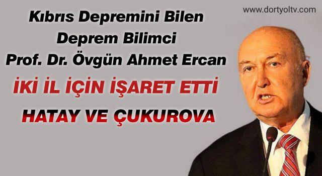 Deprem bilimci Prof. Dr. Ercan, Kıbrıs depremini de bildi şimdi iki ile işaret etti