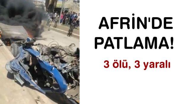 Terör örgütü PKK'dan Afrin'de hain saldırı: 3 ölü, 3 yaralı