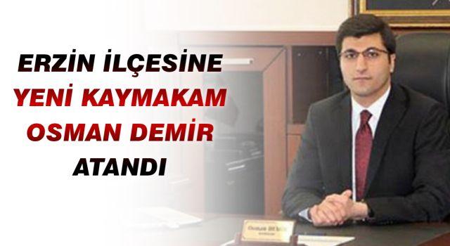 Erzin ilçesine Yeni Kaymakam Osman Demir Atandı