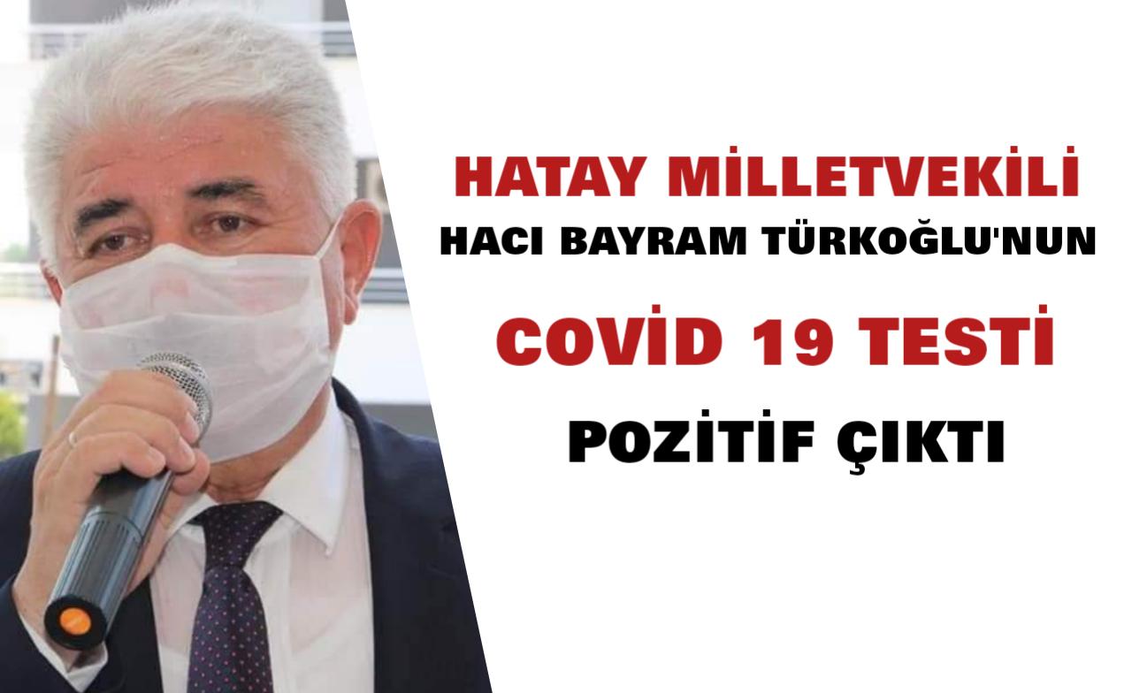 Hatay Milletvekili Türkoğlu'nun Testi Pozitif Çıktı