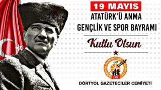 DÖRTYOL GAZETECİLER CEMİYETİ 19 MAYIS ATATÜRK'Ü ANMA, GENÇLİK VE SPOR BAYRAMINI KUTLADI