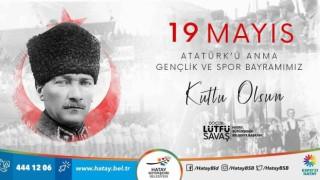 Hatay Büyükşehir Belediye Başkanı Lütfü Savaş 19 Mayıs Mesajı
