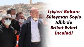 İçişleri Bakanı Süleyman Soylu Briket Evleri İnceledi