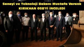 Sanayi ve Teknoloji Bakanı Varank Kırıkhan OSB'yi inceledi