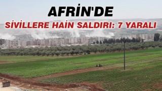 AFRİN'DE SİVİLLERE HAİN SALDIRI: 7 YARALI