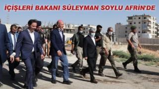İçişleri Bakanı Süleyman Soylu Afrin'de