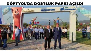 Dörtyol'da Dostluk Parkı Açıldı
