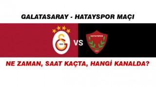 Galatasaray - Hatayspor maçı ne zaman, saat kaçta, hangi kanalda?