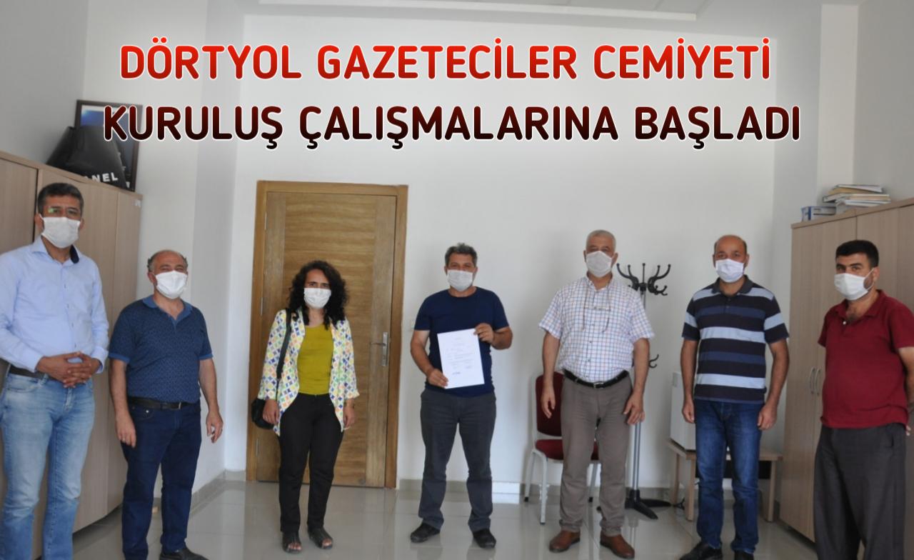 Dörtyol Gazeteciler Cemiyeti Kuruluş Çalışmalarına Başladı