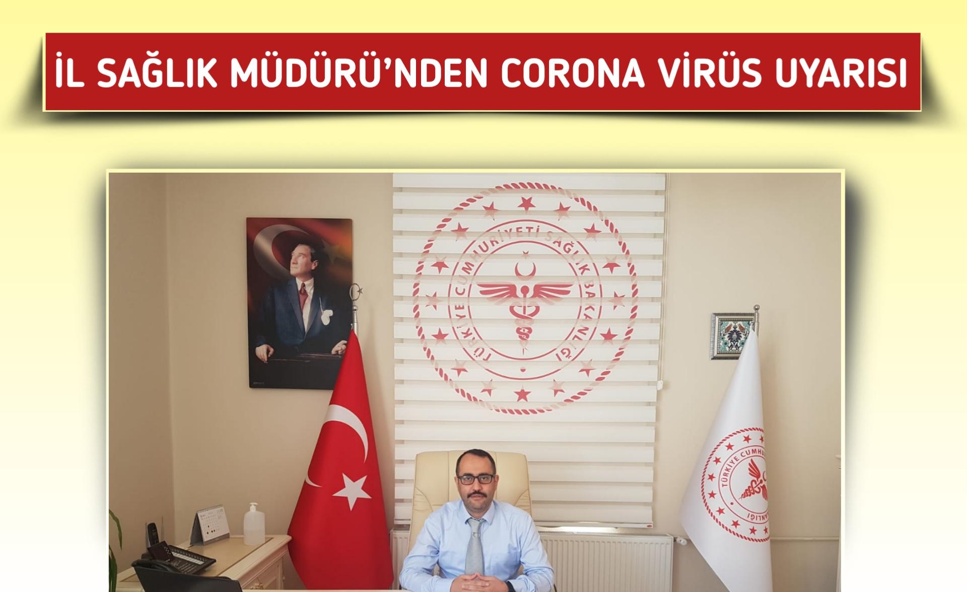 Hatay İl Sağlık Müdürü'nden Corona Virüs Uyarısı