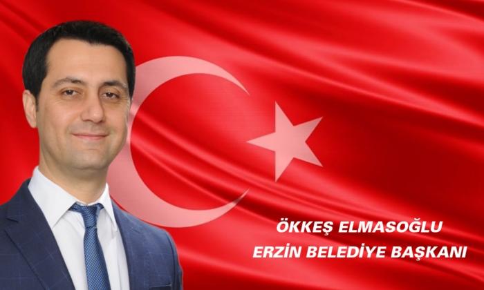Erzin Belediye Başkanı Ökkeş Elmasoğlu 29 Ekim Cumhuriyet Bayramı Kutlama Mesajı