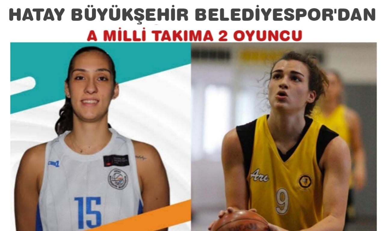 Hatay Büyükşehir Belediyespor'dan A Milli Takıma 2 oyuncu