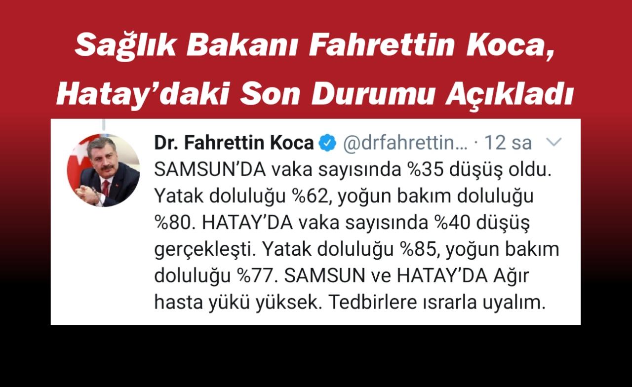 Sağlık Bakanı Fahrettin Koca ,Hatay'daki Son Durumu Açıkladı